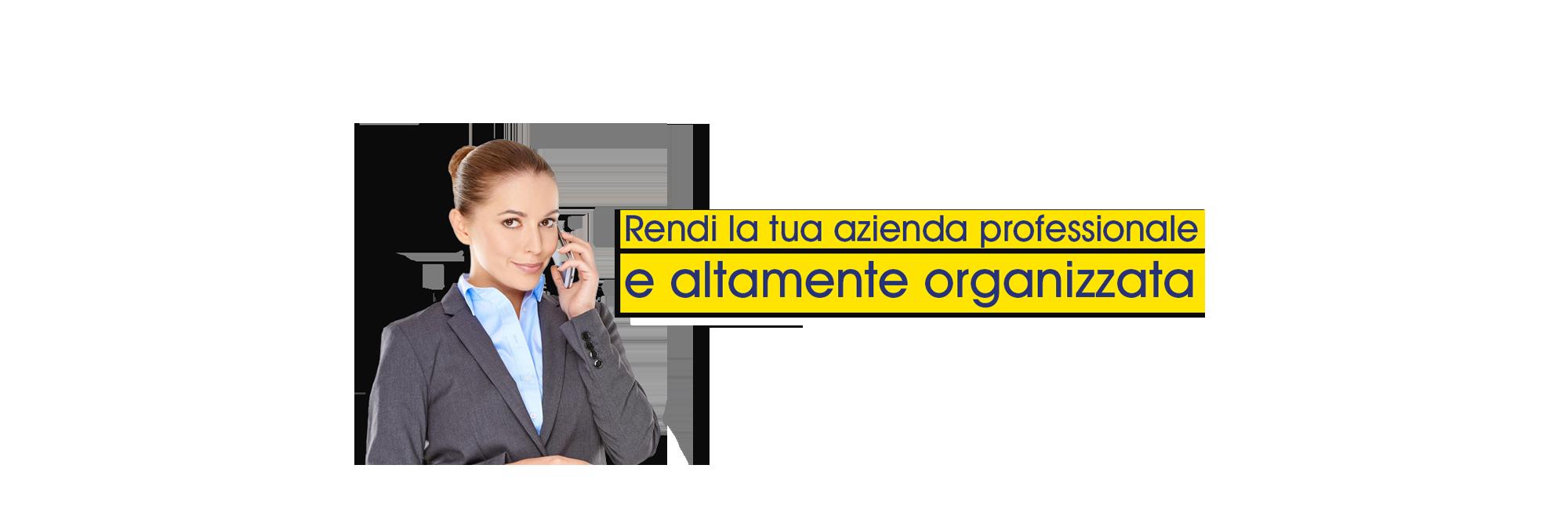 Rendi la tua azienda professionale e altamente organizzata